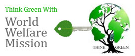 Think Green with World Welfare Mission